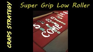 Craps Strategy – Super Grip Low Roller
