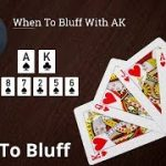 Poker Strategy: When To Bluff With AK