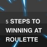 5 STEPS TO WINNING AT ROULETTE – VIP ROULETTE SYSTEM – THE BEST ROULETTE STRATEGY