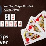 Poker Strategy: We Flop Trips But Get A Bad River