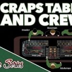 The Craps Table And Crew – How to Play Craps Pt. 4