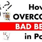 How to Overcome Bad Beats in Poker – Poker Tips