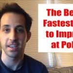The Best & Fastest Way to Improve at Poker