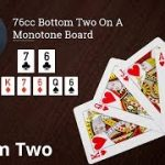 Poker Strategy: 76cc Bottom Two On Monotone Flop