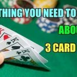 Everything You Need to Know about 3 Card Poker