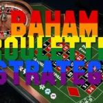 Baham – ROULETTE STRATEGY – IN PROFIT!!!