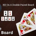 Poker Strategy: KK On A Double Paired Board