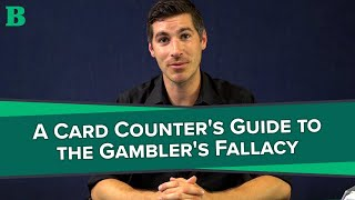 A Card Counter's Guide to the Gambler's Fallacy