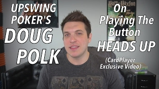Upswing Poker: Doug Polk On Heads-Up Button Strategy (CardPlayer Exclusive Video)