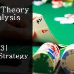 03| Basic Strategy – Poker Theory