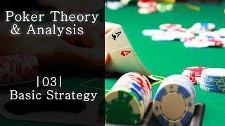 03  Basic Strategy – Poker Theory