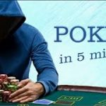 Poker in 5 Minutes – Learn about poker