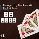 Poker Strategy: Recognizing Blockers With Pocket Aces
