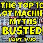 The Top 10 Slot Machine Myths – BUSTED! – Part 2
