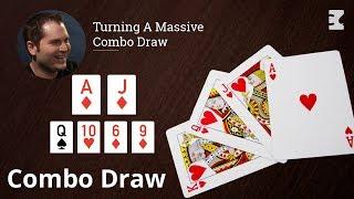 Poker Strategy: Turning A Massive Combo Draw