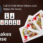 Poker Strategy: Call Or Fold When Villains Line Makes No Sense