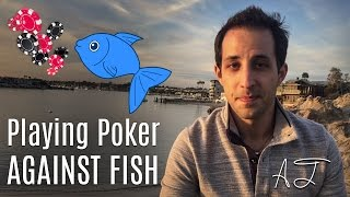 Poker Tips: Playing Poker Against Fish