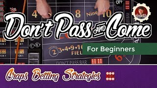Craps Betting Strategy – Don't Pass and Don't Come – Beginners