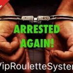 ARRESTED AGAIN PLAYING THE VIP ROULETTE SYSTEM. THE WORLDS BEST ROULETTE SYSTEM