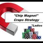 """Bonus Craps """"Chip Magnet"""" (Ladies Edition) Craps Strategy"""