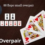 Poker Strategy: Flopping a Small Overpair to the Board