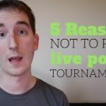 Live Poker Tournament Tips – 5 Reasons Not To Play Them – Sprint #7