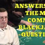 Answers to Common Blackjack Questions with Blackjack Expert Henry Tamburin
