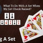 Poker Strategy: What To Do With A Set When We Get Check Raised