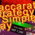 Baccarat Strategy a Simple way