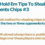 3 Texas Holdem Tips On How To Steal Your Opponents Chips