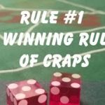 RULE #1 OF THE 20 WINNING RULES OF CRAPS