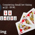 Poker Strategy: Countering Small Bet Sizing at ($2-$5 NL)