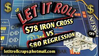Craps Betting Strategy – THE IRON CROSS VS. THE $80 REGRESSION