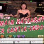 Tips Main Judi Casino Baccarat Online Dengan Delaer Cantik