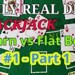 Daily Real Deal: Blackjack 6-decks Stearn vs Flat Bet #1 – Part 1