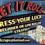 Craps Betting Strategy – PRESS YOUR LUCK – BEGINNER OR LOW ROLLER STRATEGY