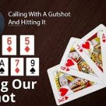 Poker Strategy: Calling With A Gutshot And Hitting It