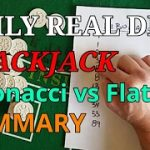 Daily Real Deal: Blackjack Fibonacci vs Flat Bet Summary