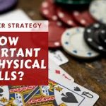 Live Poker Strategy: How Important Are Physical Tells?