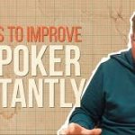 6 Ways to Improve at Poker INSTANTLY!
