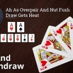 Poker Strategy: Ah As Overpair and Nut Flush Draw Gets Heat