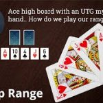 Poker Strategy: How Do We Play Our Range?