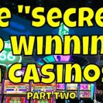 "The ""Secret"" to Winning in Casinos! – Part Two"