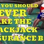 Why You Should Never Make the Blackjack Insurance Bet with Blackjack Expert Henry Tamburin