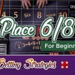 Craps Betting Strategy – Place Craps 6 8 – Beginners