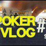 Everyday Life, POKER  Tips & Bad Poker Hands | Poker Vlog 10