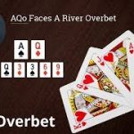 Poker Strategy: AQo Faces A River Overbet