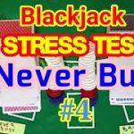 Blackjack Stress Test: Never Bust #4
