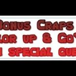 "Bonus Craps ""Color up & Go"" with special guests"
