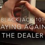 Blackjack Basics: Playing Against the Dealer